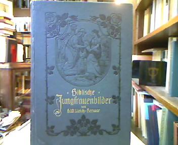 Ulrich-Kerwer, G. W. Biblische Jungfrauenbilder in zwanglosen Rahmen. 6. Aufl.