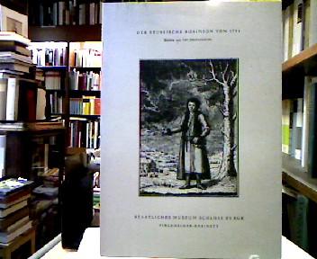 Lang, Lothar und Helmut Deckert. Der Reussische Robinson von 1781. Bücher aus vier Jahrhunderten. Staatliches Museum Schloss Burgk : Pirckheimer-Kabinett.
