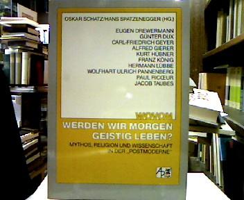Schatz, Oskar [Hrsg.] und Hans Spatzenegger. Wovon werden wir morgen geistig leben? : Mythos, Religion u. Wiss. in d.
