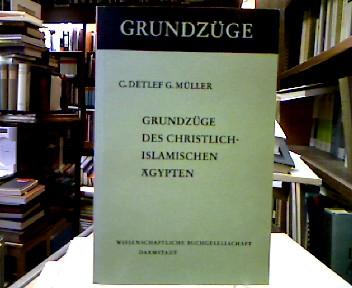 Grundzüge des christlich-islamischen Ägypten von der Ptolemäerzeit bis zur Gegenwart. (=Grundzüge, Bd. 11).