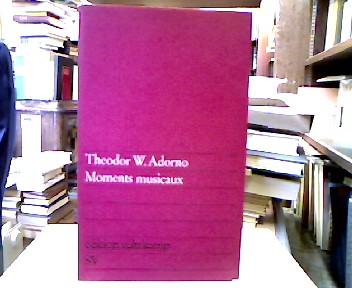 Moments musicaux. Neu gedruckte Aufsätze 1928-1962. (edition suhrkamp ; 54). 1. Aufl. [1. bis 12. Tausend].
