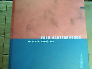Fred Schierenbeck Malerei.2000-2001 Ak 1. Aufl. Aufl.