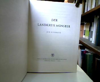 Der Landkreis Münster. Ein Bildband. Einleitende Worte und Bildunterschriften Franz Mühlen. Karte von Waldemar Mallek. 1.-4. Tausend.