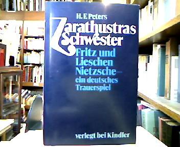 Zarathustras Schwester : Fritz u. Lieschen Nietzsche - ein deutsches Trauerspiel. Der Autor hat d. Text für d. deutschsprachigen Leser bearb. u. ins Dt. übertr.