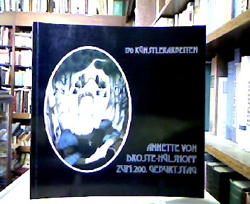 Annette von Droste-Hülshoff zum 200. Geburtstag : Katalog zur Ausstellung von 170 Künstlerarbeiten zu Person, Leben und Werk der Dichterin. Zsgest. von Liselotte Folkerts.