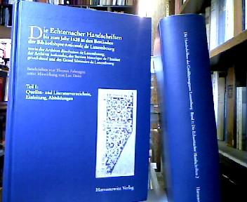 Die Echternacher Handschriften bis zum Jahr 1628 in den Beständen der Bibliothèque nationale de Luxembourg sowie Archives diocésaines de Luxembourg, der Archives nationalse, der Section historique de l