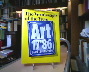Basel Art 17 '86 in den Hallen der Schweizer Mustermesse Basel. Ausstellung 12.-17-6.1986. Kat Red. Anita Kaegi