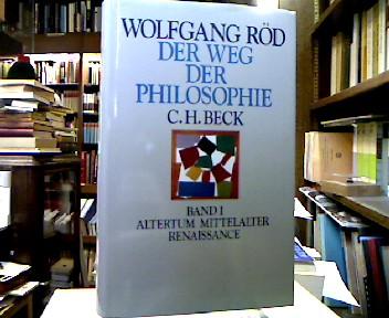 Der Weg der Philosophie von den Anfängen bis ins 20. Jahrhundert. 1. Band. Bd. 1. Altertum, Mittelalter, Renaissance.