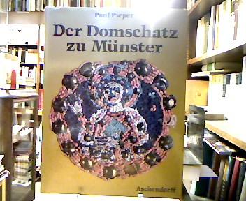 Der  Domschatz zu Münster. Mit Fotos von Wilhelm Rösch.