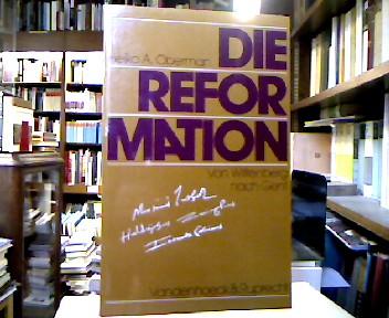 Oberman, Heiko Augustinus. Die Reformation : Von Wittenberg nach Genf.