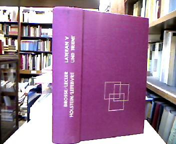 Brosse, Olivier de la, Joseph Lecler Henri Holstein u. a. Lateran V und Trient (1. Teil). (= Geschichte der ökumenischen Konzilien, Bd. 10).