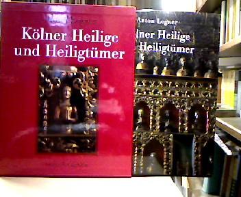 Kölner Heilige und Heiligtümer : Ein Jahrtausend europäischer Reliquienkultur.