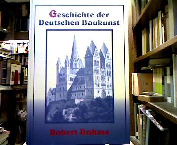 Geschichte der deutschen Baukunst. Reprint der Orig.-Ausg. Berlin, Grote, 1887.