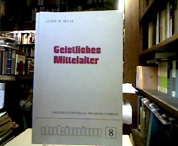 Geistliches Mittelalter. (= Dokimion ; Bd. 8).