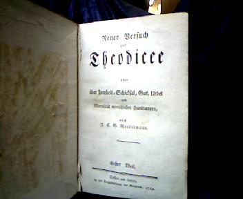 Neuer Versuch zur Theodicee oder über Freyheit, Schicksal, Gut, Uebel und Moralität menschlicher Handlungen, Erster (und zweiter) Theil (alles). 2 Teile in einem Band.