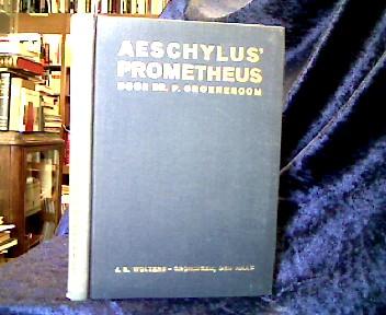 Aischylos und P. Groeneboom (Hrsg.). Aeschylus' Prometheus met Inleiding, critische Noten en Commentaar uitgegeven door P. Groeneboom.