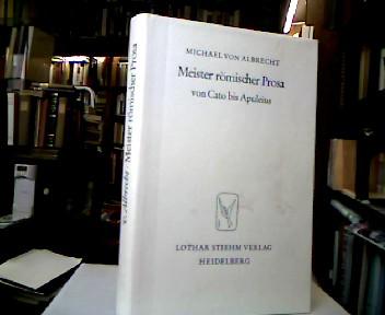 Meister römischer Prosa von Cato bis Apuleius. 1. Aufl.