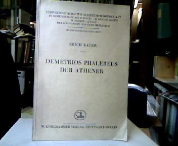 Demetrios Phalereus der Athener. (= Tübinger Beiträge zur Altertumswissenschaft, 36. Heft).