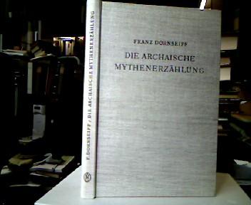 Die archaische Mythenerzählung : Folgerungen aus dem homerischen Apollonhymnos.