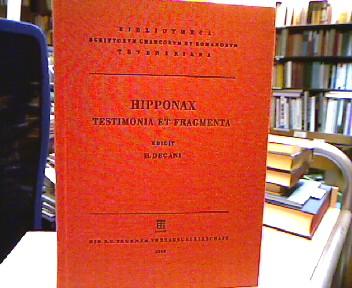 Hipponactis testimonia et fragmenta edidit Hentzius Degani. (=Bibliotheca Scriptorum Graecorum et Romanorum Teubneriana). 1. Aufl.