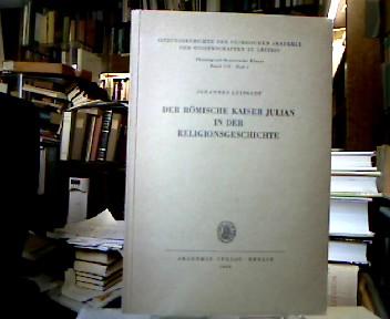 Der römische Kaiser Julian in der Religionsgeschichte. (= Sitzungsberichte der sächsischen Akademie der Wissenschaften zu Leipzig ; Philologisch-historische Klasse, Bd. 110, Heft 1).