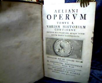 Aeliani Operum Tomus I. Variam Historiam continens Editio accuratior atque scholarum usibus accomodata. Praefatus est et indices Vocum subiecit M.Christoph. Kretzschmar.