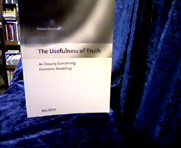 The Usefulness of Truth. An Enquiry Concerning Economic Modelling.