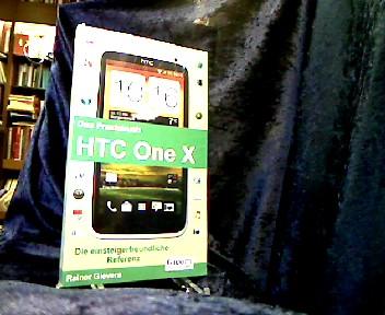 Gievers, Rainer. Das Praxisbuch HTC One X : [die einsteigerfreundliche Referenz]. [Gicom, Gievers Communications]