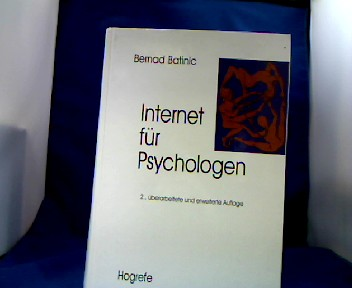 Internet für Psychologen. hrsg. von Bernad Batinic 2., überarb. und erw. Aufl.