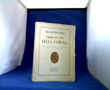 I primi tre Libri Della Famiglia. Testo e Commento di F.C. Pellegrini, riveduti da R. Spongano. Con una nuova Introduzione. 1. Auflage.