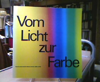 Vom Licht zur Farbe. Nachimpressionistischen Malerei zwischen 1886 und 1912 Ausstellung anläßlich der niederl. Kulturtage in Düsseldorf 1977