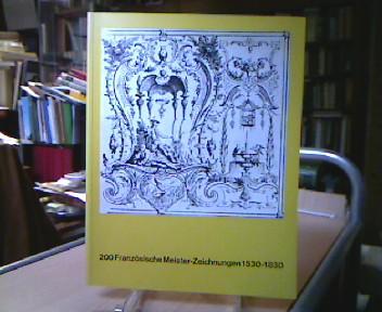 200 Französische Meister-Zeichnungen 1530-1830 aus der Kunstbibliothek Berlin SMPK AK Karlsruhe 1972