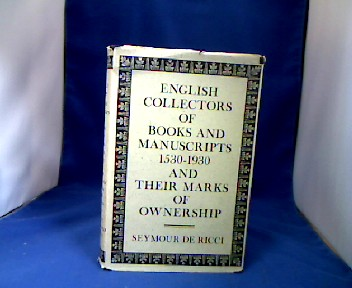 English Collectors of Books & Manuscripts (1530-1930) and their Marks of Ownership. 1. Ausgabe.