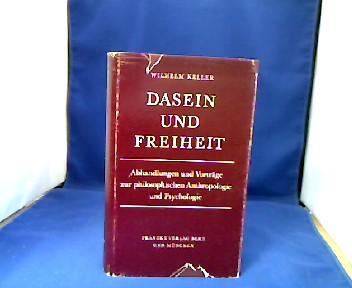 Dasein und Freiheit. Abhandlungen und Vorträge zur philos. Anthropologie und Psychologie. 1. Auflage.