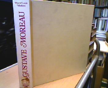 Gustave Moreau. Leben und Werk mit Oeuvre-Katalog.