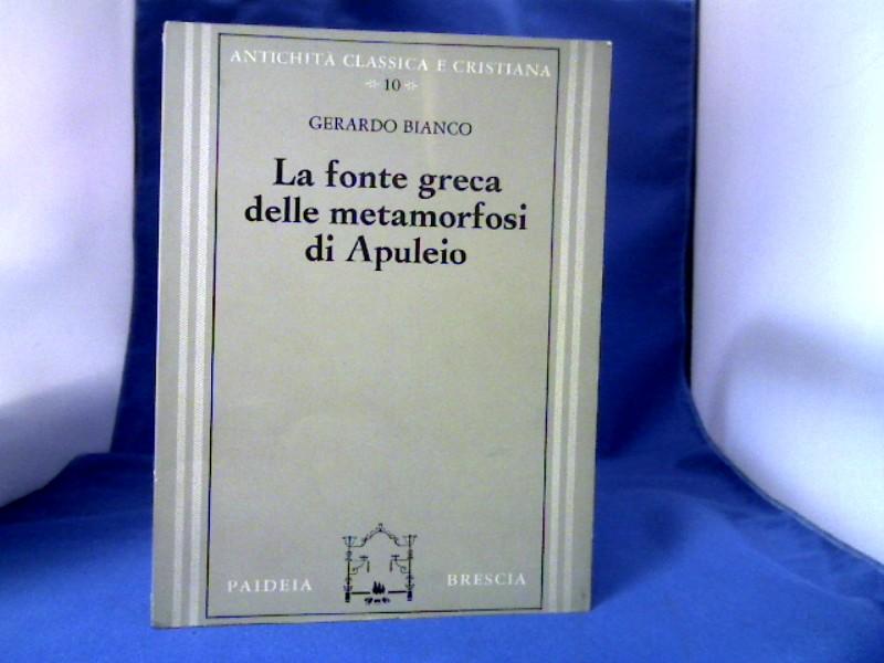 La fonte greca delle metamorfosi di Apuleio. Antichita classica e cristiana 10. 1. Auflage.