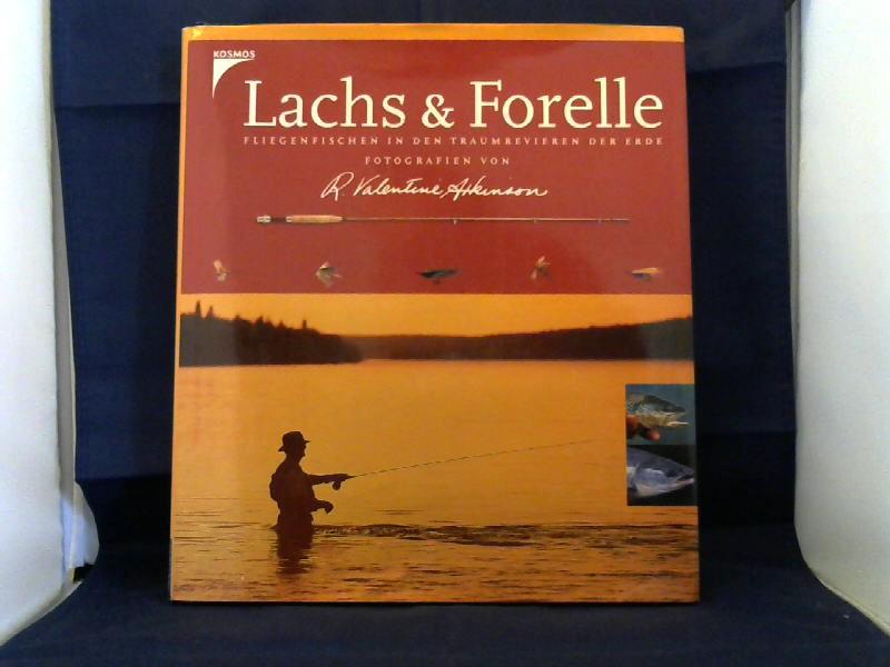 Lachs und Forelle. Fliegenfischen in den Traumrevieren der Erde. Fotografien von R. Valentine Atkinson. Aus dem Englischen übersetzt von Martina Bauer.