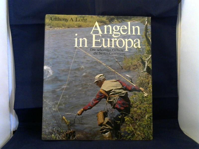 Long, Anthony A. Angeln und Fischen in Europa. Die schönsten Gebiete - die besten Gewässer. Lizenzausgabe.