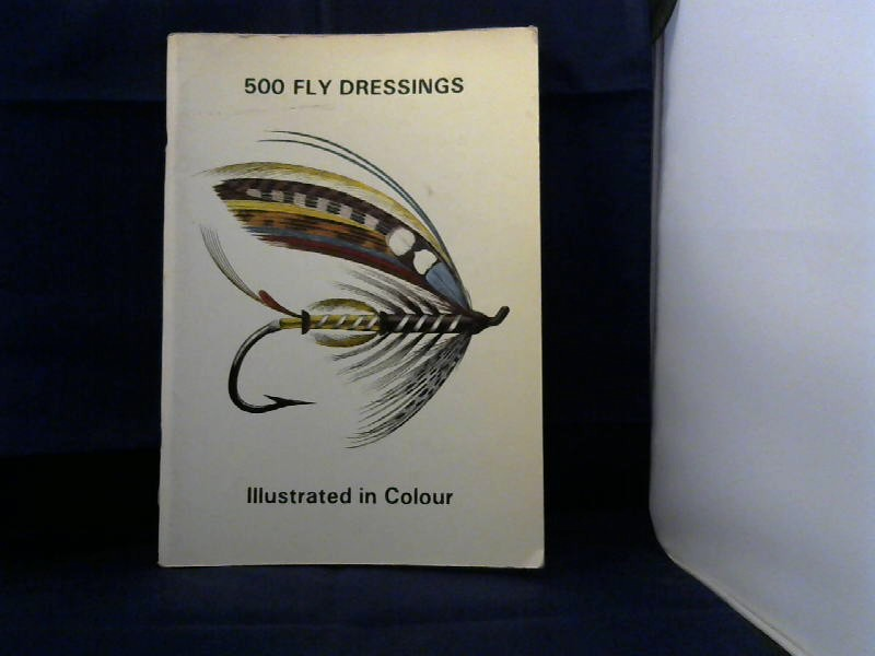 500 Fly Dressings. Illustrated in Colour.