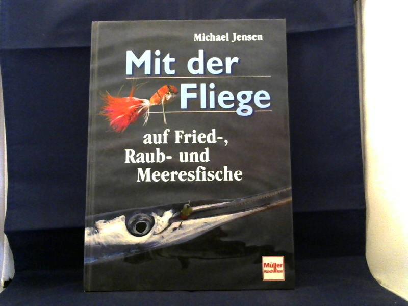 Mit der Fliege auf Fried-, Raub- und Meeresfische.