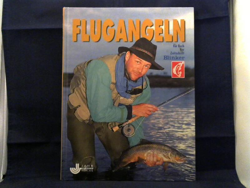 Flugangeln. Ein Buch der Zeitschrift Blinker.
