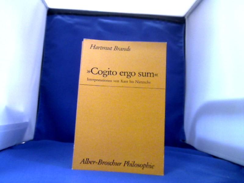 """""""Cogito ergo sum"""" : Interpretationen von Kant bis Nietzsche. Alber-Broschur Philosophie 1. Auflage."""