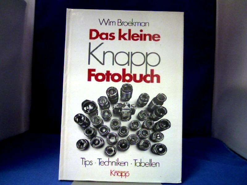Das kleine Knapp-Fotobuch : Tips, Techniken, Tab. [Dt. Übers.: Erwin Peters] 1. deutsche Auflage.