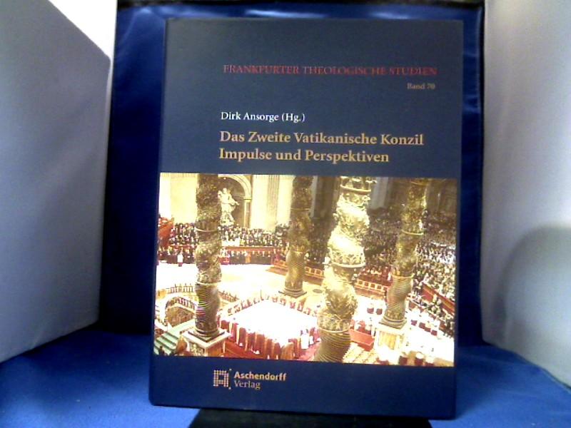 Das Zweite Vatikanische Konzil : Impulse und Perspektiven. Dirk Ansorge (Hg.), Frankfurter theologische Studien ; Bd. 70. 1. Auflage.