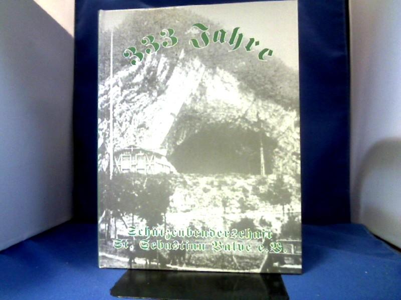 333 Jahre Schützenbruderschaft St. Sebastian Balve e.V. : 1663 - 1996. hrsg. von der Schützenbruderschaft St. Sebastian Balve e.V. 1. Auflage.