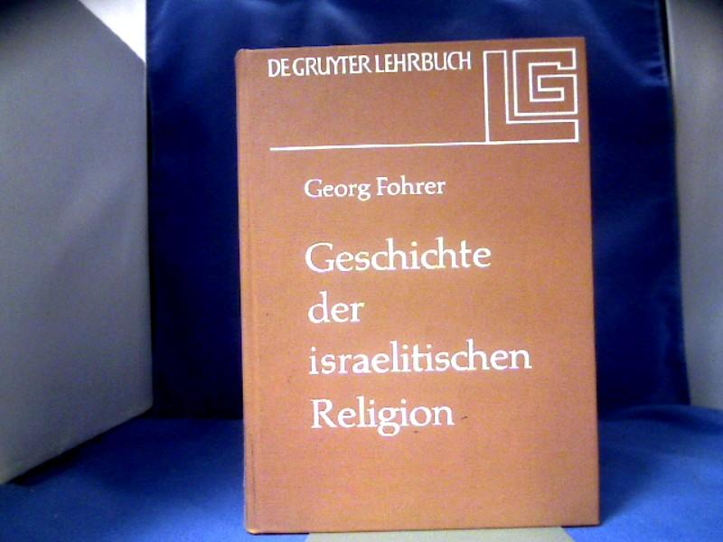 Fohrer, Georg. Geschichte der israelitischen Religion. De Gruyter Lehrbuch. 1. Auflage.