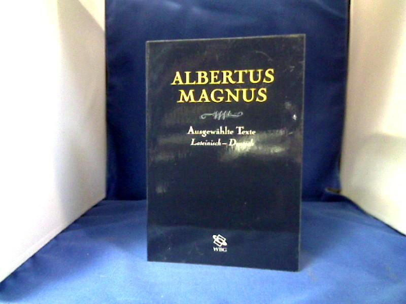 Ausgewählte Texte : lateinisch-deutsch. Albertus Magnus. Hrsg. und übers. von Albert Fries. Mit einer Kurzbiogr. von Willehad Paul Eckert 4., unveränd. Aufl.