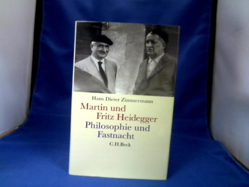 Martin und Fritz Heidegger : Philosophie und Fastnacht. 1. Auflage.