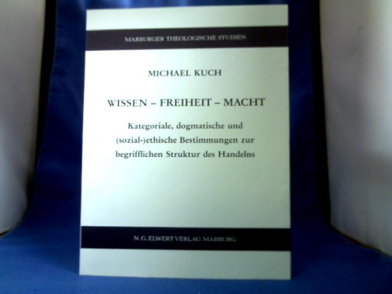 Wissen - Freiheit - Macht : kategoriale, dogmatische und (sozial-)ethische Bestimmungen zur begrifflichen Struktur des Handelns. Marburger theologische Studien, Band 31. 1. Auflage.