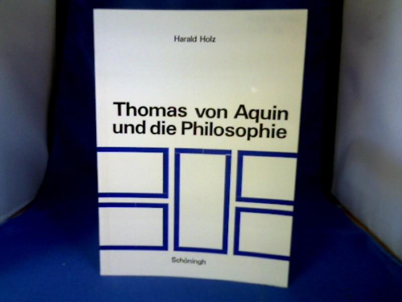 Thomas von Aquin und die Philosophie : ihr Verhältnis z. thomas. Theologie in krit. Sicht. 1. Auflage.